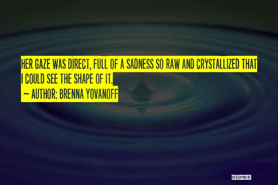 Crystallized Quotes By Brenna Yovanoff