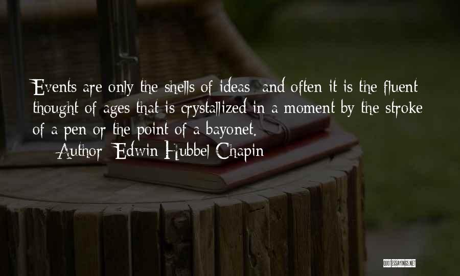 Crystallized Quotes By Edwin Hubbel Chapin