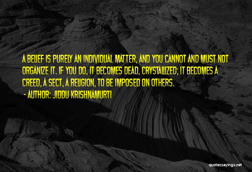 Crystallized Quotes By Jiddu Krishnamurti