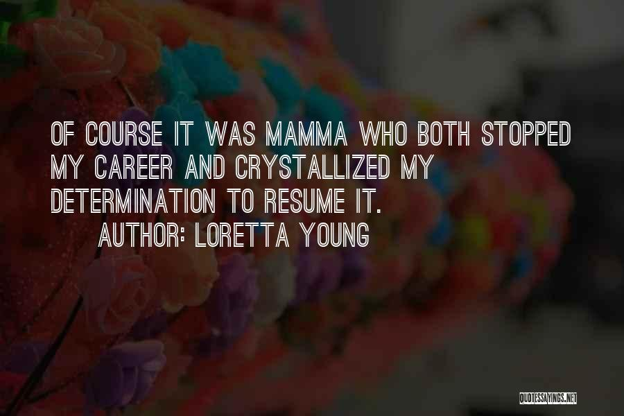 Crystallized Quotes By Loretta Young