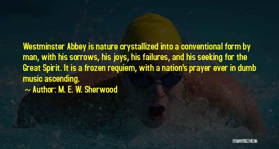 Crystallized Quotes By M. E. W. Sherwood