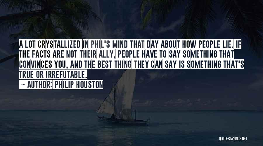 Crystallized Quotes By Philip Houston