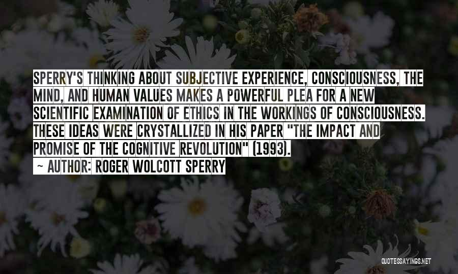 Crystallized Quotes By Roger Wolcott Sperry