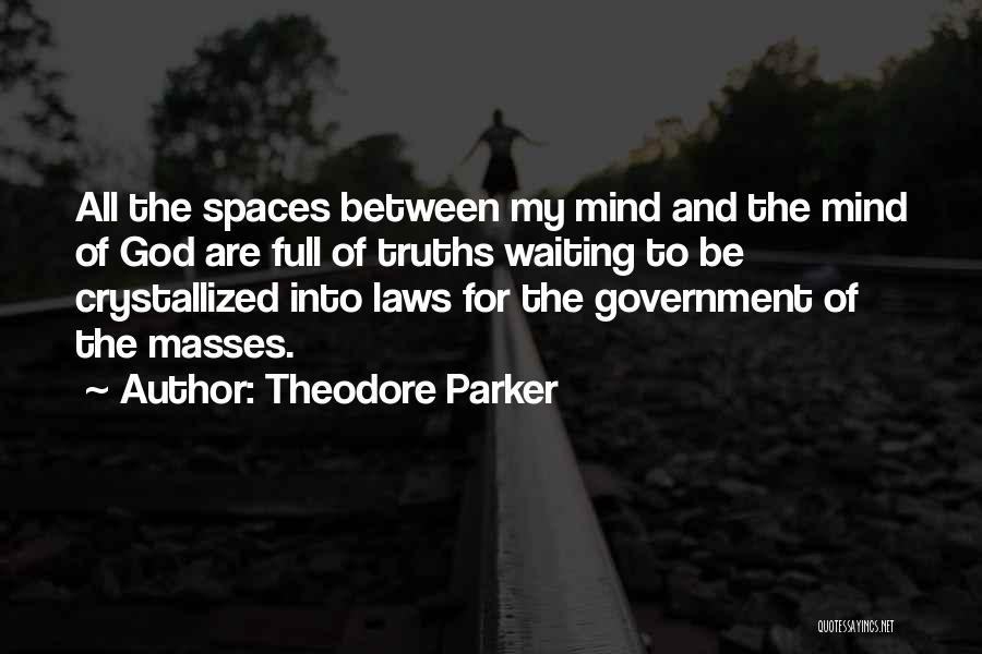 Crystallized Quotes By Theodore Parker