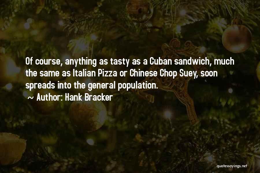 Cuban Food Quotes By Hank Bracker