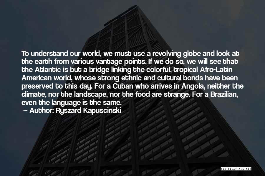 Cuban Food Quotes By Ryszard Kapuscinski