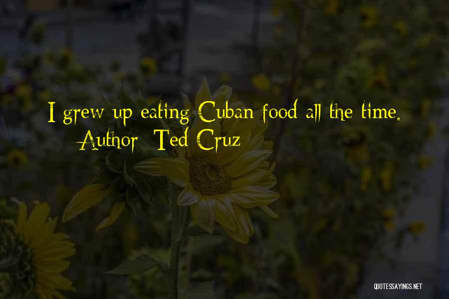 Cuban Food Quotes By Ted Cruz