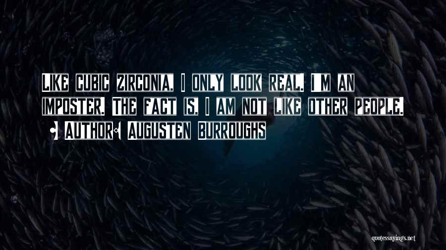 Cubic Zirconia Quotes By Augusten Burroughs