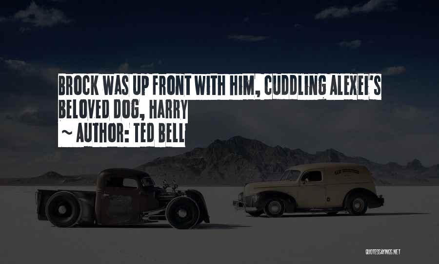Cuddling With Your Dog Quotes By Ted Bell