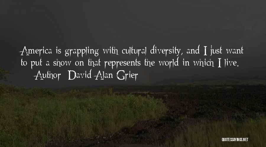 Cultural Diversity In America Quotes By David Alan Grier