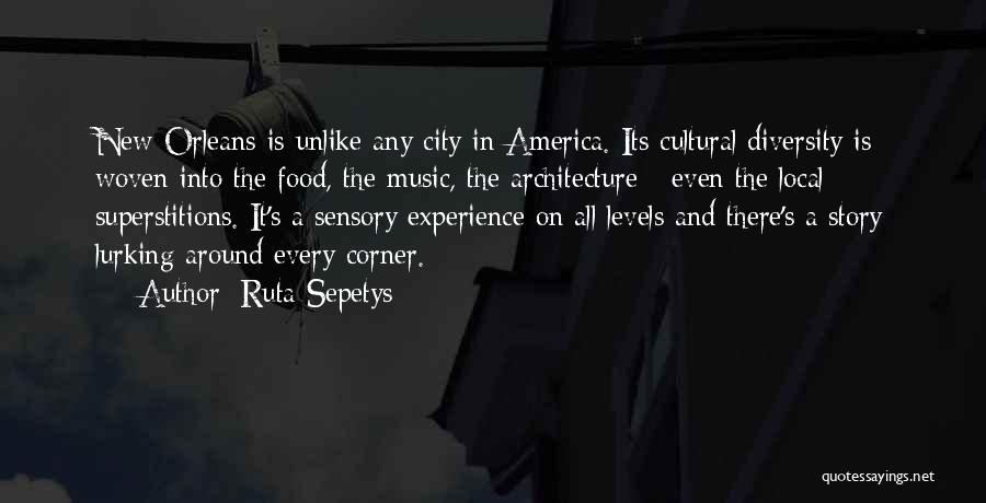 Cultural Diversity In America Quotes By Ruta Sepetys