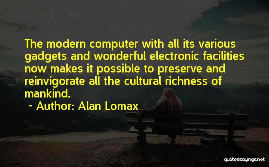 Cultural Richness Quotes By Alan Lomax