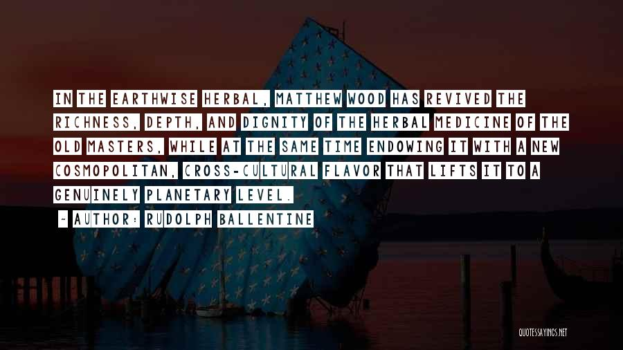 Cultural Richness Quotes By Rudolph Ballentine
