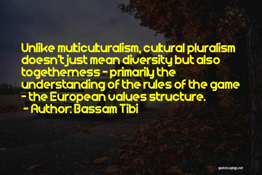 Cultural Understanding Quotes By Bassam Tibi