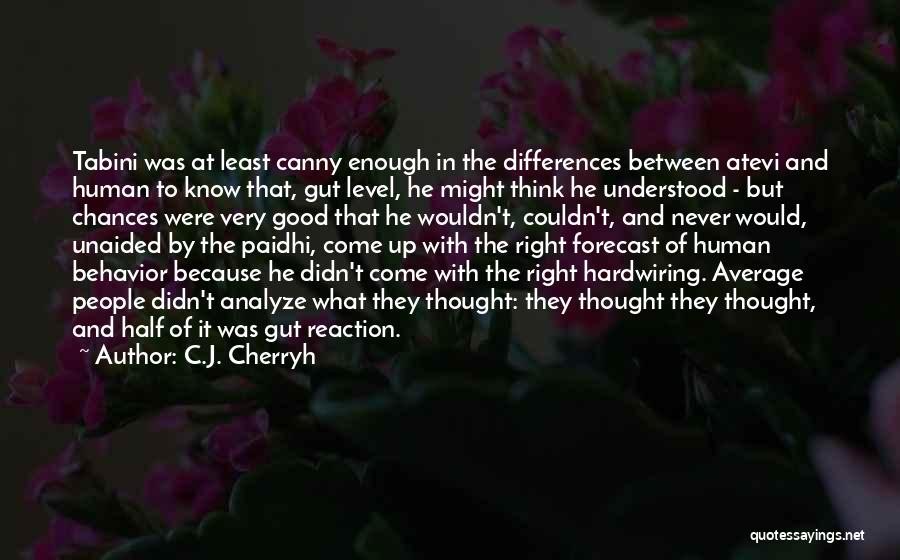 Cultural Understanding Quotes By C.J. Cherryh