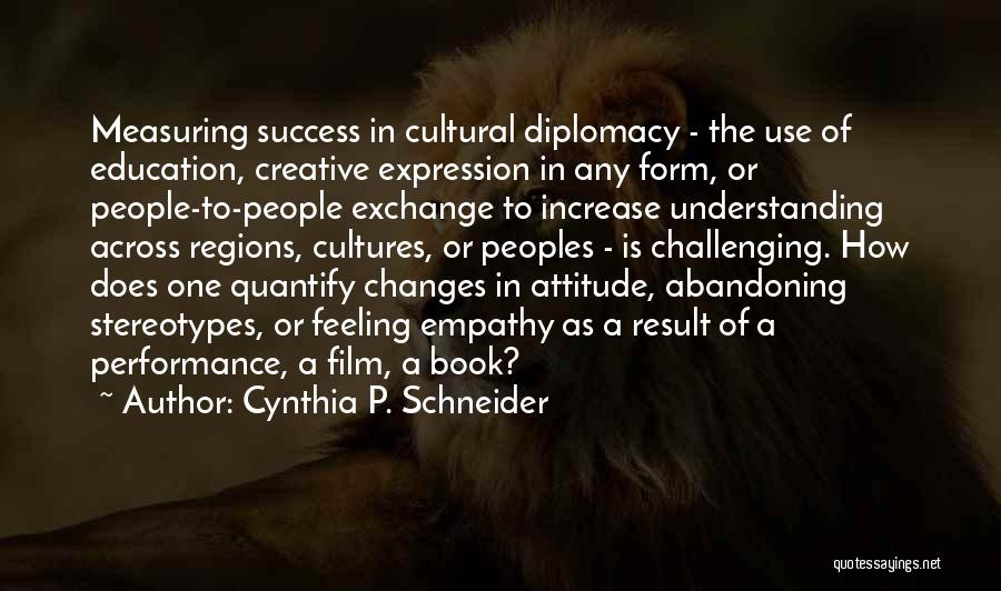 Cultural Understanding Quotes By Cynthia P. Schneider