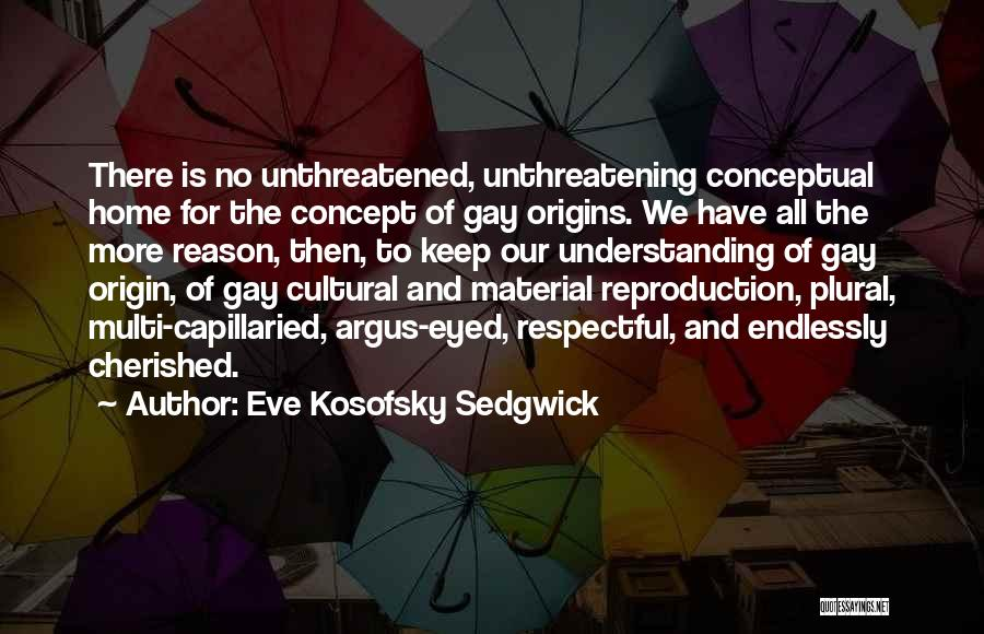 Cultural Understanding Quotes By Eve Kosofsky Sedgwick