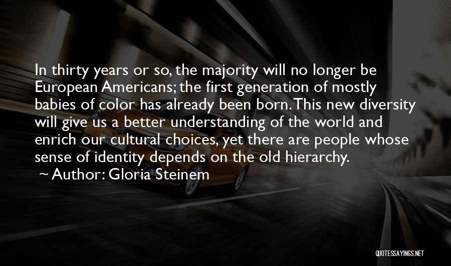 Cultural Understanding Quotes By Gloria Steinem