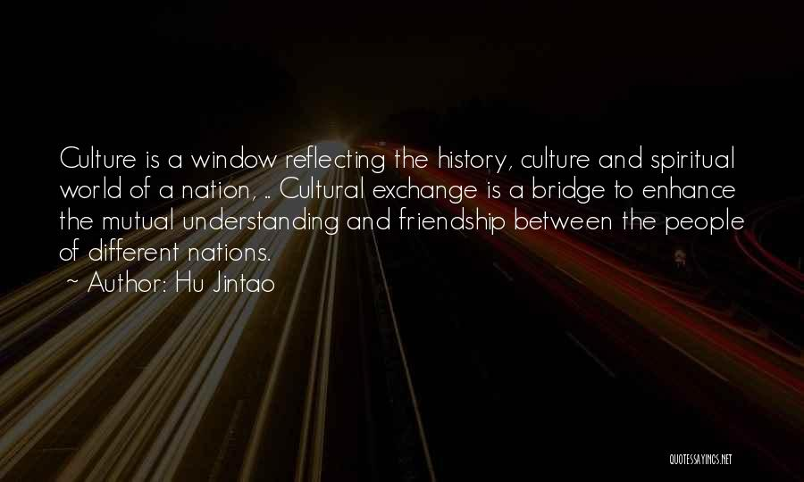Cultural Understanding Quotes By Hu Jintao