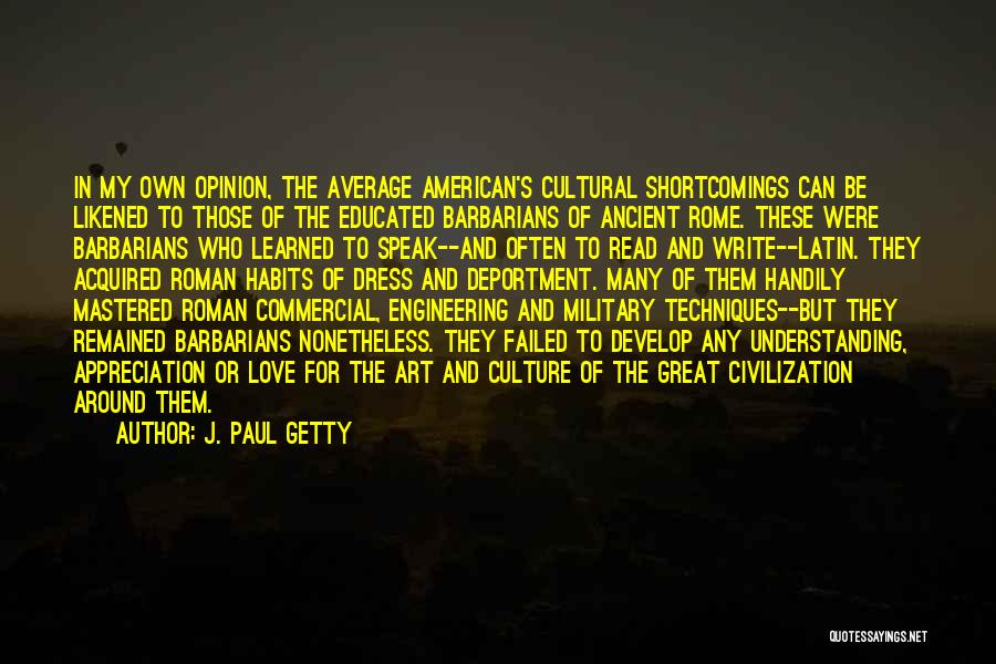 Cultural Understanding Quotes By J. Paul Getty