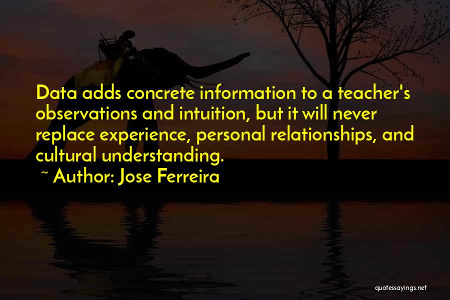 Cultural Understanding Quotes By Jose Ferreira