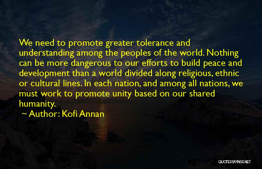 Cultural Understanding Quotes By Kofi Annan
