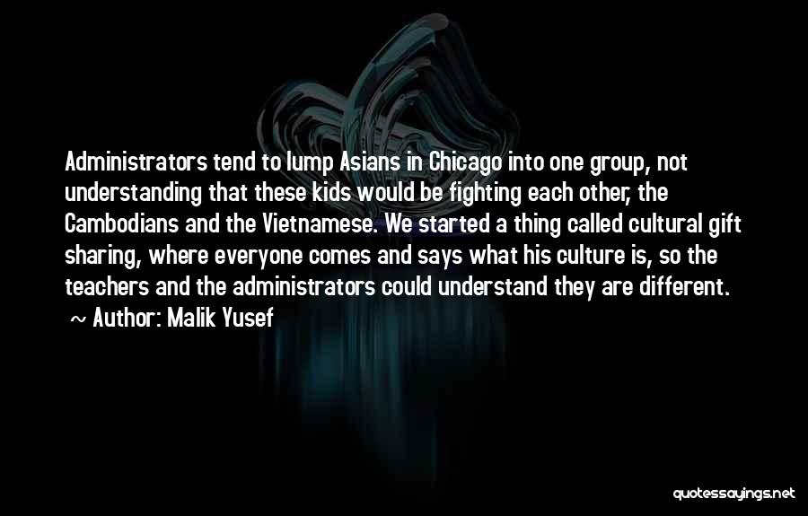 Cultural Understanding Quotes By Malik Yusef