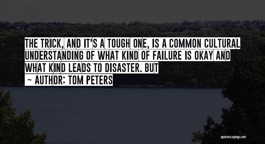 Cultural Understanding Quotes By Tom Peters