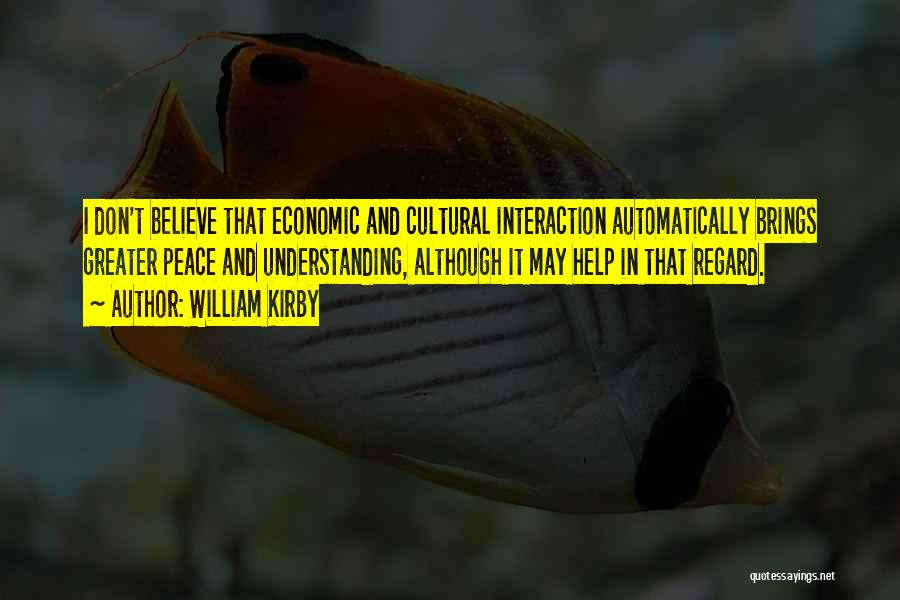 Cultural Understanding Quotes By William Kirby