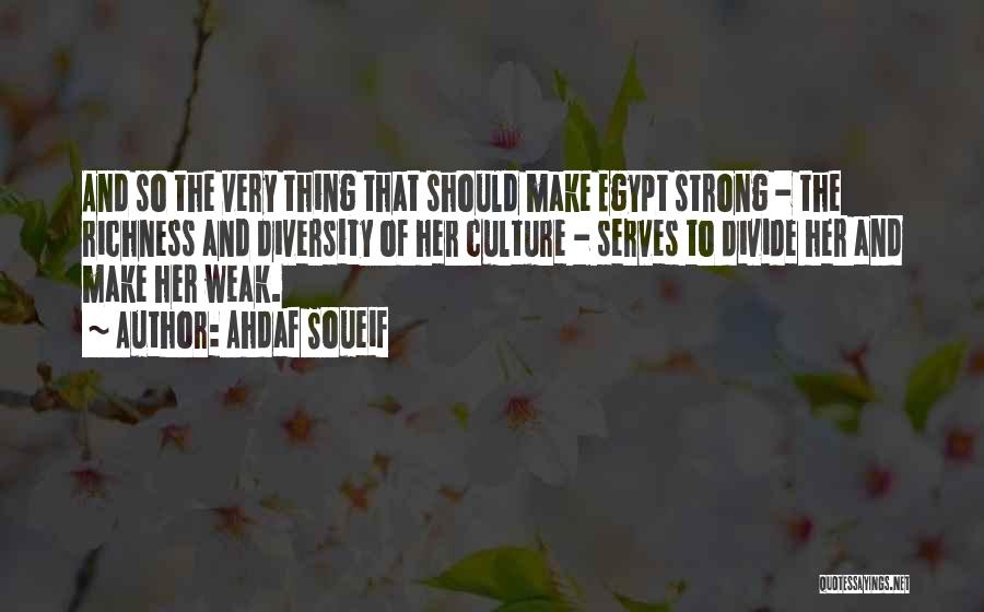 Culture And Diversity Quotes By Ahdaf Soueif