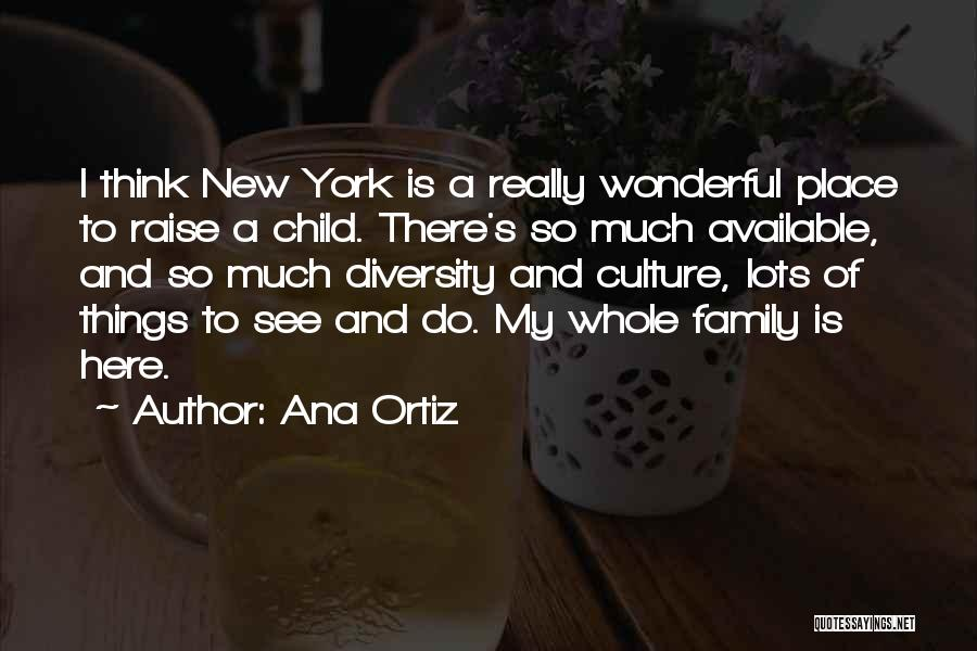 Culture And Diversity Quotes By Ana Ortiz