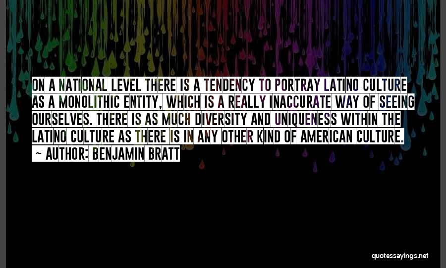 Culture And Diversity Quotes By Benjamin Bratt