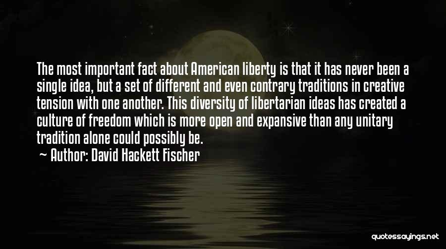 Culture And Diversity Quotes By David Hackett Fischer