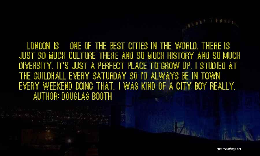 Culture And Diversity Quotes By Douglas Booth