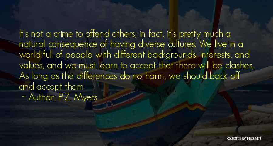 Culture And Diversity Quotes By P.Z. Myers
