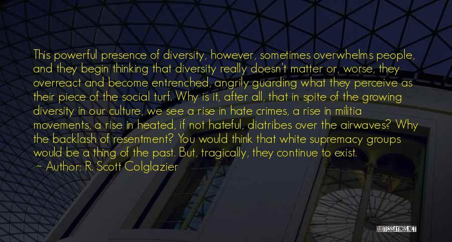 Culture And Diversity Quotes By R. Scott Colglazier
