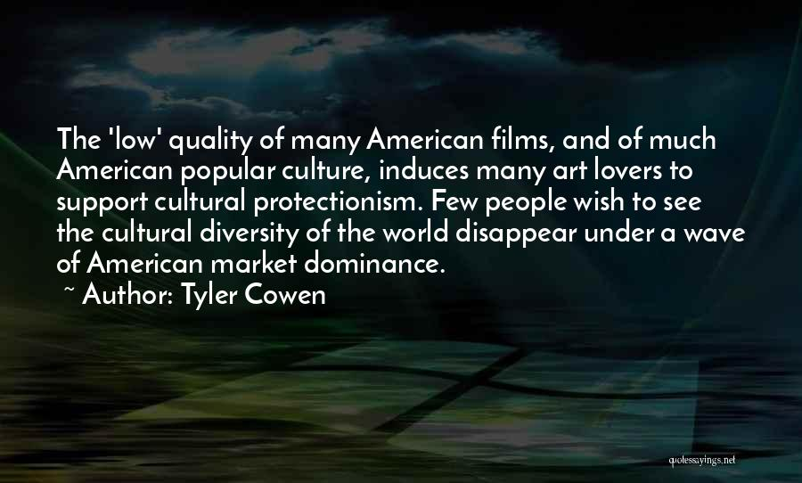 Culture And Diversity Quotes By Tyler Cowen