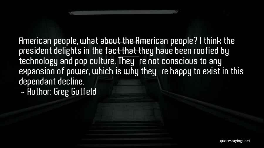 Culture In Decline Quotes By Greg Gutfeld