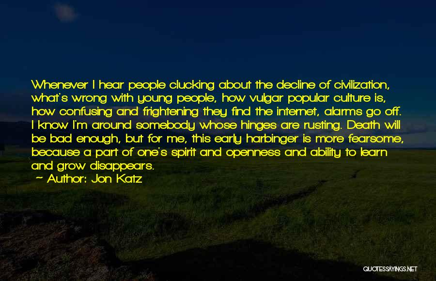 Culture In Decline Quotes By Jon Katz