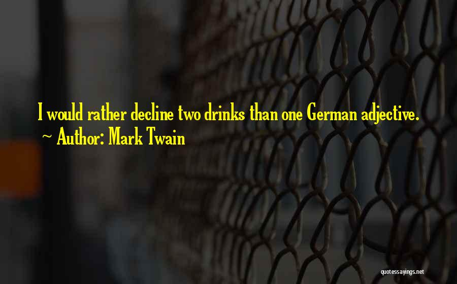 Culture In Decline Quotes By Mark Twain