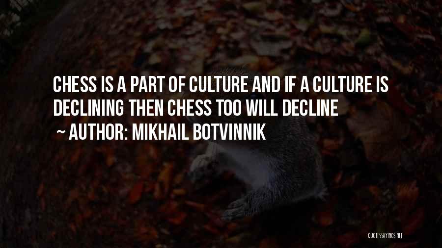 Culture In Decline Quotes By Mikhail Botvinnik