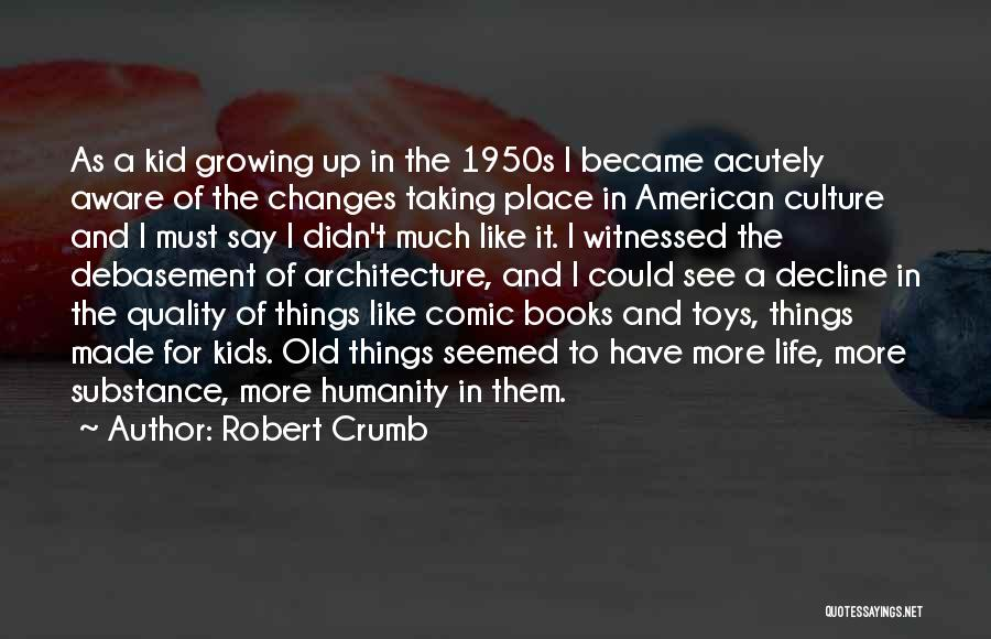 Culture In Decline Quotes By Robert Crumb
