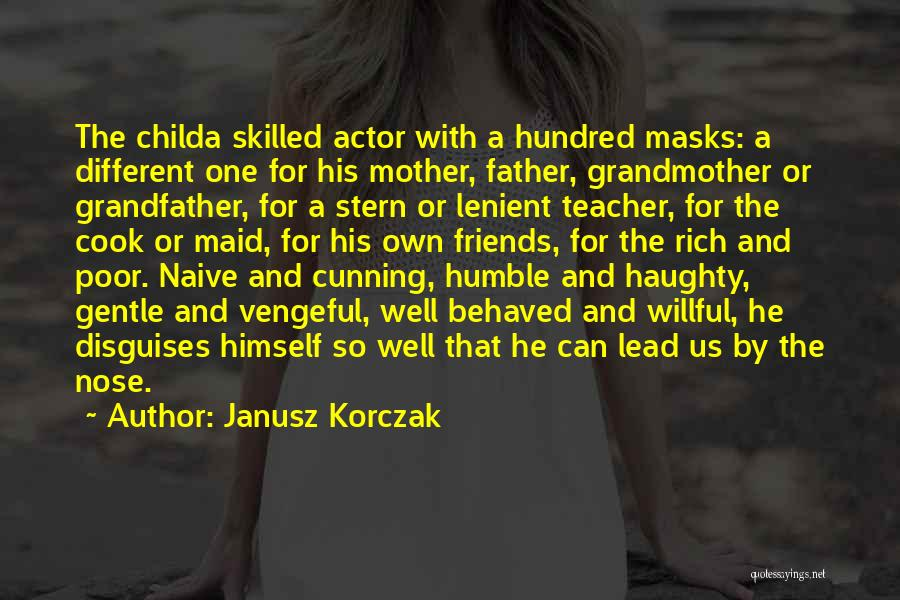 Cunning Friends Quotes By Janusz Korczak