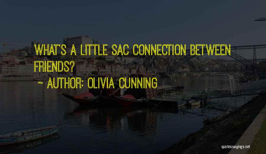 Cunning Friends Quotes By Olivia Cunning