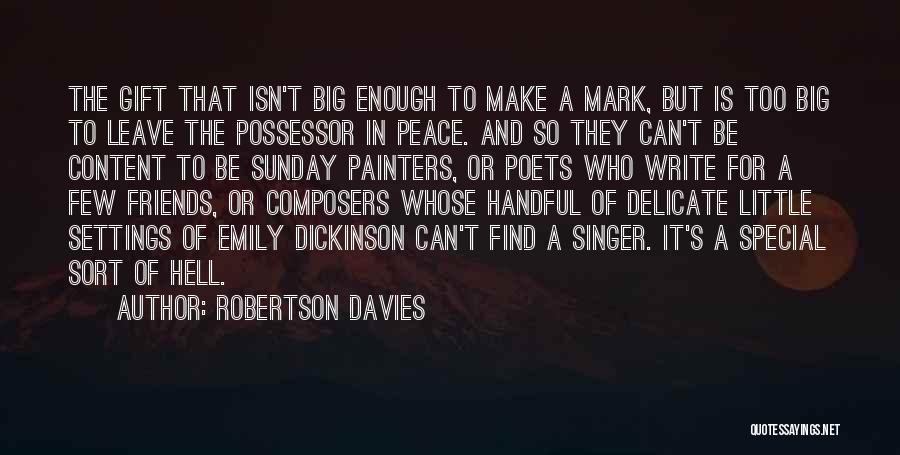 Cunning Friends Quotes By Robertson Davies