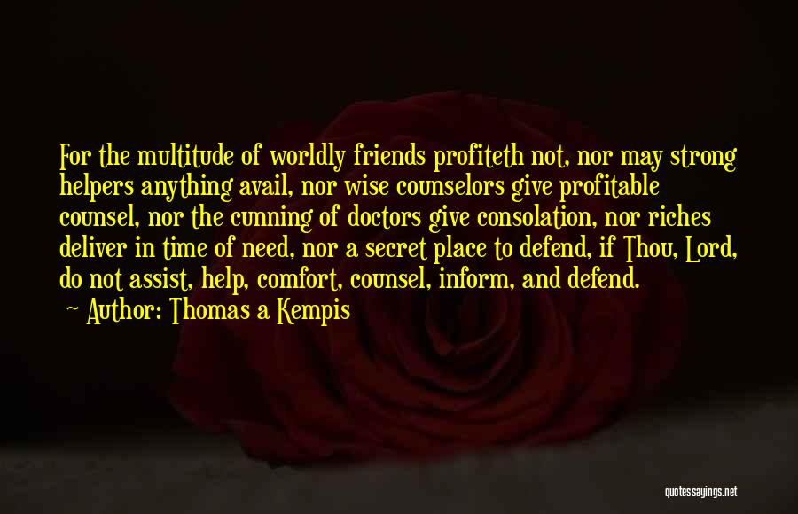 Cunning Friends Quotes By Thomas A Kempis