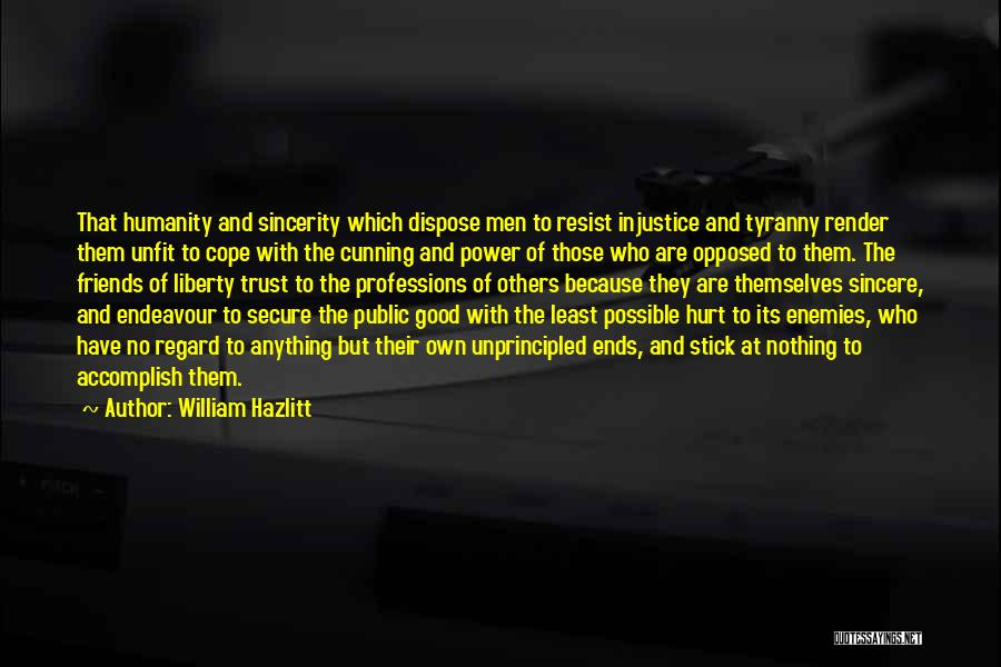 Cunning Friends Quotes By William Hazlitt