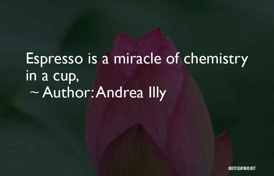 Cup Quotes By Andrea Illy