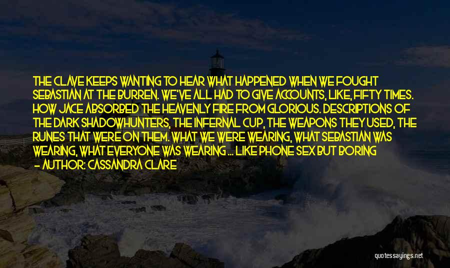 Cup Quotes By Cassandra Clare