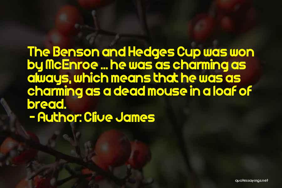 Cup Quotes By Clive James
